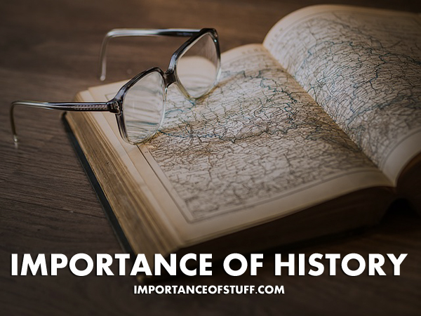 Importance Of History In Our Life  Essay And Speech Importance Of History